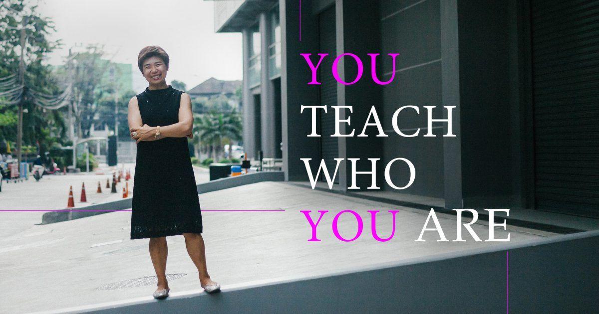 จุฑา พิชิตลำเค็ญ อาจารย์ที่ตั้งหลักว่า You Teach Who You Are จัดการตัวเองก่อน จากนั้นค่อยสอนคนอื่น