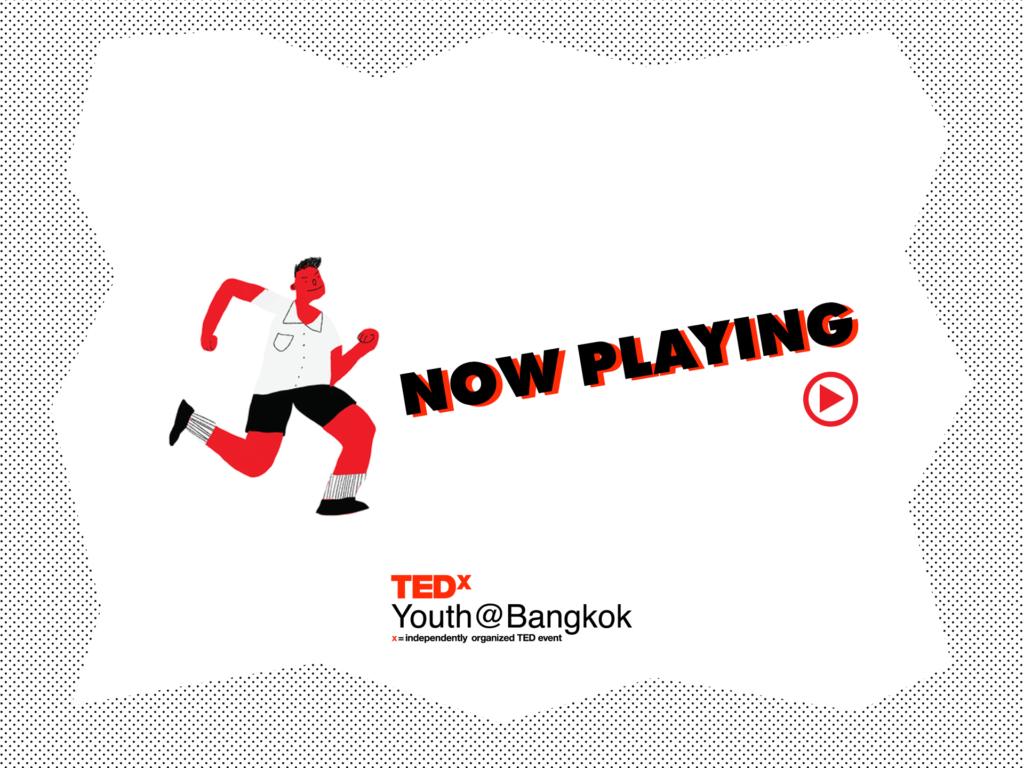 TEDXYOUTH 2019 #NOW PLAYING: ตัวแทนเสียงเด็กไทยที่ไม่ถูก PAUSE