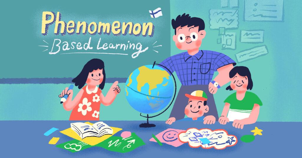Phenomenon – Based Learning: การเรียนรู้โดยใช้ปรากฏการณ์เป็นฐาน